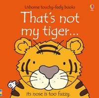 That's Not My Tiger By (author) Fiona Watt ISBN:9781409518990