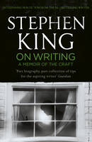On Writing: A Memoir of the Craft: Twentieth Anniversary Edition with Contributions from Joe Hill and Owen King By (author) Stephen King ISBN:9781444723250