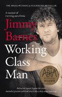 Working Class Man By (author) Jimmy Barnes ISBN:9781460754207