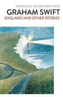 England and Other Stories By (author) Graham Swift ISBN:9781471137419