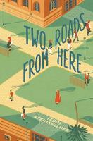 Two Roads from Here By (author) Teddy Steinkellner ISBN:9781481430623