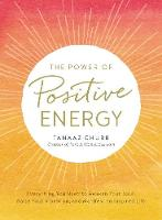The Power of Positive Energy: Everything you need to awaken your soul