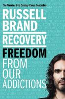 Recovery: Freedom From Our Addictions By (author) Russell Brand ISBN:9781509850860