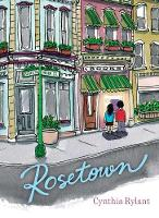 Rosetown By (author) Cynthia Rylant ISBN:9781534412774