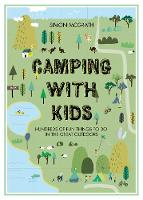 Camping with Kids: Hundreds of Fun Things to do in the Great Outdoors MCGRATH