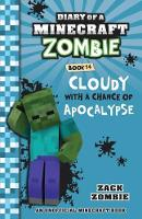 Diary of a Minecraft Zombie: Cloudy with a Chance of Apocalypse #14 By (author) Zack Zombie ISBN:9781742768656