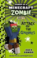 Diary of a Minecraft Zombie #15: Attack of the Gnomes By (author) Zack Zombie ISBN:9781742768663