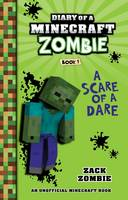 Diary of a Minecraft Zombie #1: Scare of a Dare By (author) Zack Zombie ISBN:9781743811504
