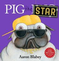 Pig the Star By (author) Aaron Blabey ISBN:9781743812754