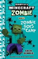 Diary of a Minecraft Zombie #6: Zombie Goes to Camp By (author) Zack Zombie ISBN:9781743818329