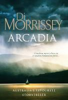 Arcadia By (author) Di Morrissey ISBN:9781760550387