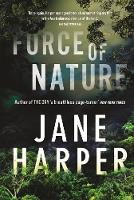 Force of Nature By (author) Jane Harper ISBN:9781760554767