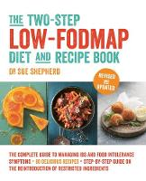 The Two-Step Low-FODMAP Diet and Recipe Book: Revised and Updated By (author) Dr Sue Shepherd ISBN:9781760555375