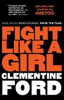 Fight Like a Girl By (author) Clementine Ford ISBN:9781760633400