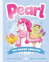 Pearl #5: The Brave Unicorn By (author) Sally Odgers ISBN:9781760664282