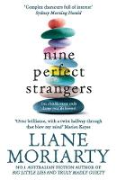 Nine Perfect Strangers By (author) Liane Moriarty ISBN:9781760781088