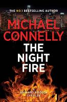 The Night Fire: A Ballard and Bosch Thriller By (author) Michael Connelly ISBN:9781760876012