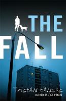 The Fall By (author) Tristan Bancks ISBN:9781760892654