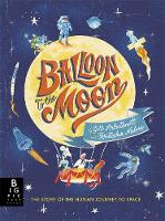 Balloon to the Moon By (author) Gill Arbuthnott ISBN:9781787413542