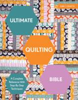 Ultimate Quilting Bible: A Complete Reference with Step-by-Step Techniques CLAYTON