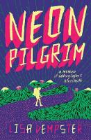Neon Pilgrim By (author) Lisa Dempster ISBN:9781925384956