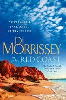 The Red Coast By (author) Di Morrissey ISBN:9781925481549