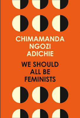 We Should All be Feminists ADICHIE