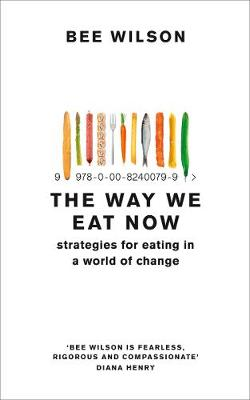 The Way We Eat Now: Strategies for Eating in a World of Change Wilson
