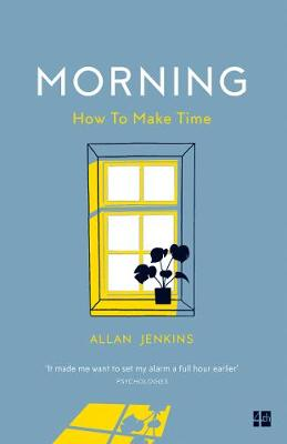 Morning: How to make time: A manifesto JENKINS