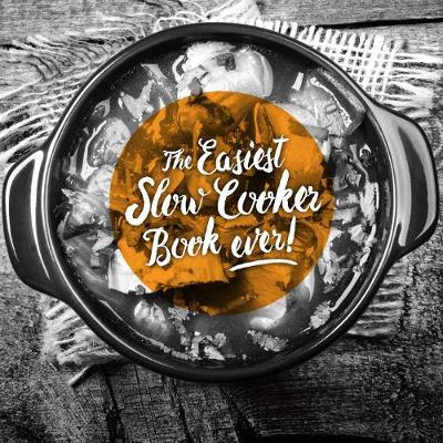 The Easiest Slow Cooker Book Ever MCCOSKER