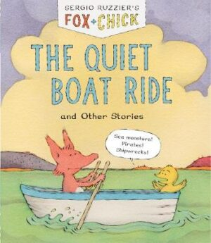 Fox and Chick: The Quiet Boat Ride: and Other Stories RUZZIER