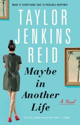 Maybe in Another Life: A Novel REID