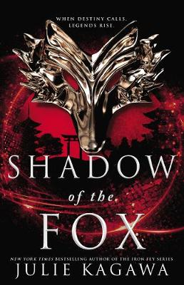 Shadow Of The Fox By (author) Julie Kagawa ISBN:9781489267368
