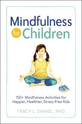 Mindfulness for Children: 150+ Mindfulness Activities for Happier