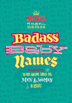 Badass Baby Names: Inspired by the Most Awesome