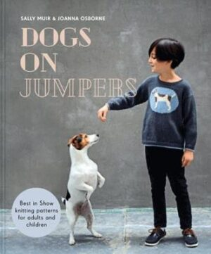 Dogs on Jumpers: Best in show knitting patterns for adults and children OSBORNE