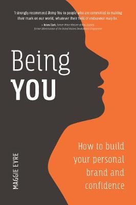 Being You: How to Build Your Personal Brand and Confidence EYRE