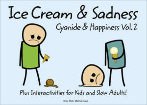 Cyanide and Happiness: Ice Cream and Sadness By (author) Rob D. ISBN:9780007319619