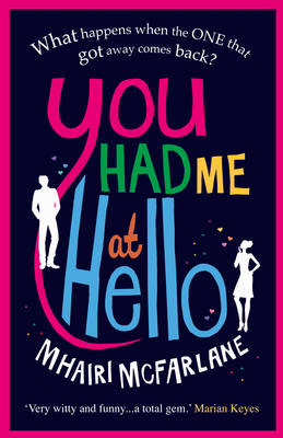 You Had Me At Hello By (author) Mhairi McFarlane ISBN:9780007488056