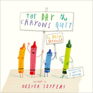 The Day The Crayons Quit By (author) Drew Daywalt ISBN:9780007513765