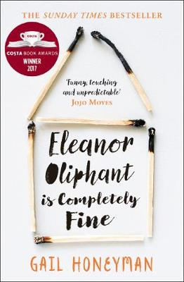 Eleanor Oliphant is Completely Fine By (author) Gail Honeyman ISBN:9780008172121