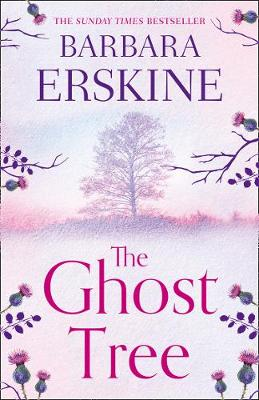 The Ghost Tree By (author) Barbara Erskine ISBN:9780008195816
