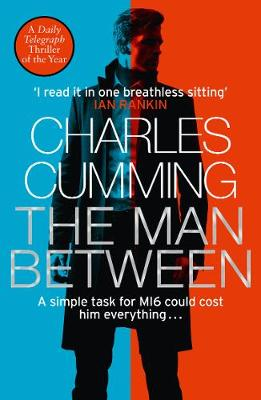 The Man Between By (author) Charles Cumming ISBN:9780008200343