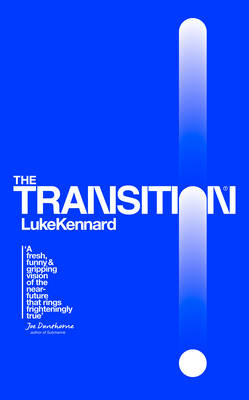 The Transition By (author) Luke Kennard ISBN:9780008200435