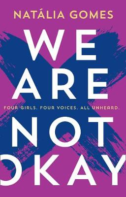 We Are Not Okay By (author) Natalia Gomes ISBN:9780008291846