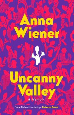 Uncanny Valley: A Memoir By (author) Anna Wiener ISBN:9780008317881