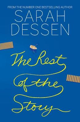 The Rest of the Story By (author) Sarah Dessen ISBN:9780008334390