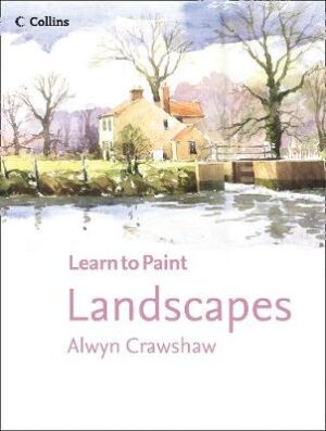 Landscapes (Learn to Paint) By (author) Alwyn Crawshaw ISBN:9780008342180