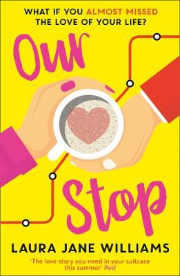 Our Stop By (author) Laura Jane Williams ISBN:9780008354589