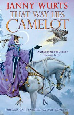 That Way Lies Camelot By (author) Janny Wurts ISBN:9780008364540